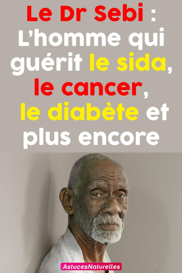 Le Dr Sebi: L'homme qui guérit le sida, le cancer, le diabète et plus encore