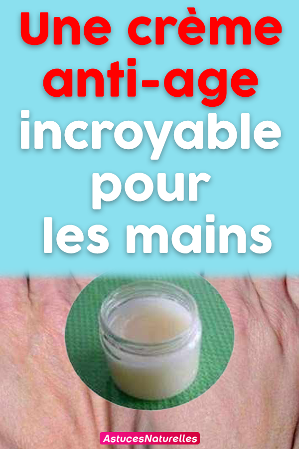 Une crème anti-age incroyable pour les mains