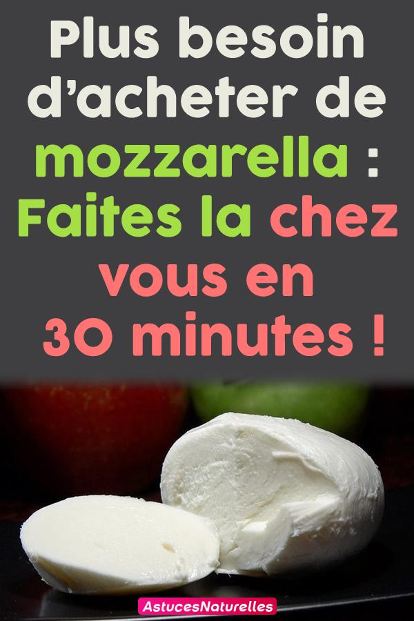 Plus besoin d'acheter de mozzarella : Faites la chez vous en 30 minutes !