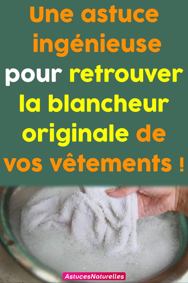 Une astuce ingénieuse pour retrouver la blancheur originale de vos vêtements !
