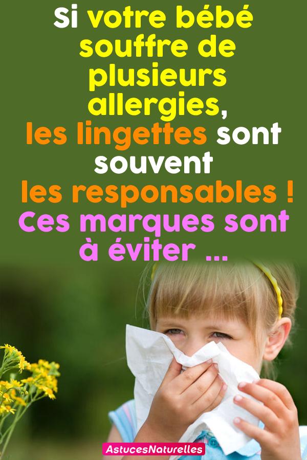 Si votre bébé souffre de plusieurs allergies, les lingettes sont souvent les responsables ! Ces marques sont à éviter …