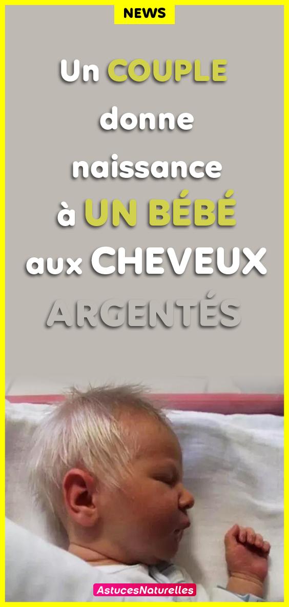 Un couple donne naissance à un bébé aux cheveux argentés. Les médecins sont tous d'accord au sujet de la cause!