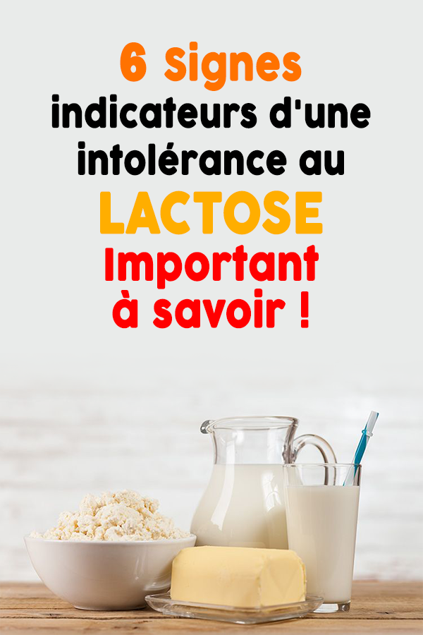 6 Signes indicateurs d'une intolérance au lactose…Important à savoir !