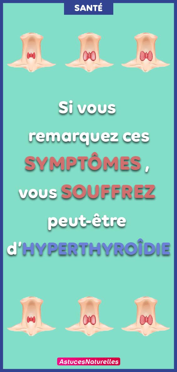 Si vous remarquez ces symptômes, vous souffrez peut-être d'hyperthyroïdie.