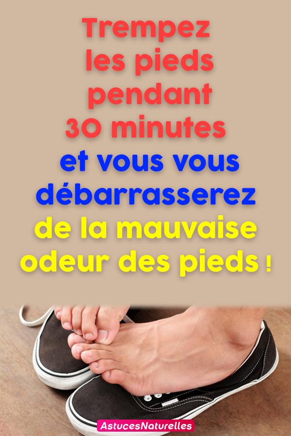 Trempez les pieds pendant 30 minutes et vous vous débarrasserez de la mauvaise odeur des pieds !