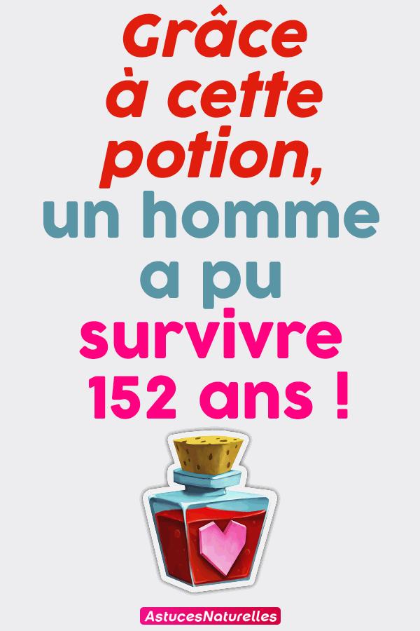 Grâce à cette potion, un homme a pu survivre 152ans !