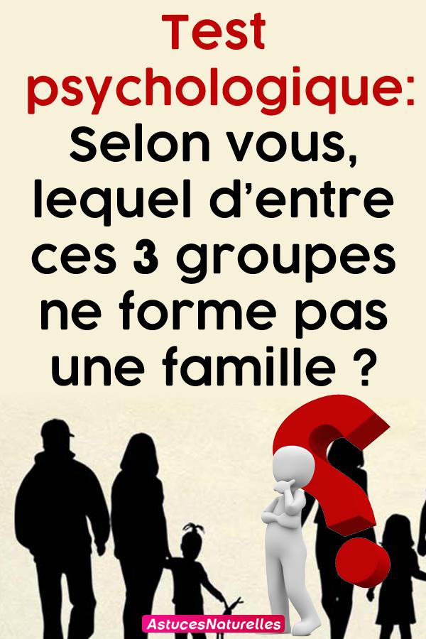 Test psychologique: Selon vous, lequel d'entre ces 3 groupes ne forme pas une famille ?