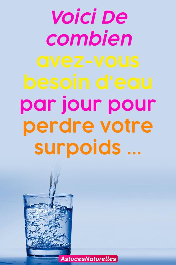 Voici De combien avez-vous besoin d'eau par jour pour perdre votre surpoids …