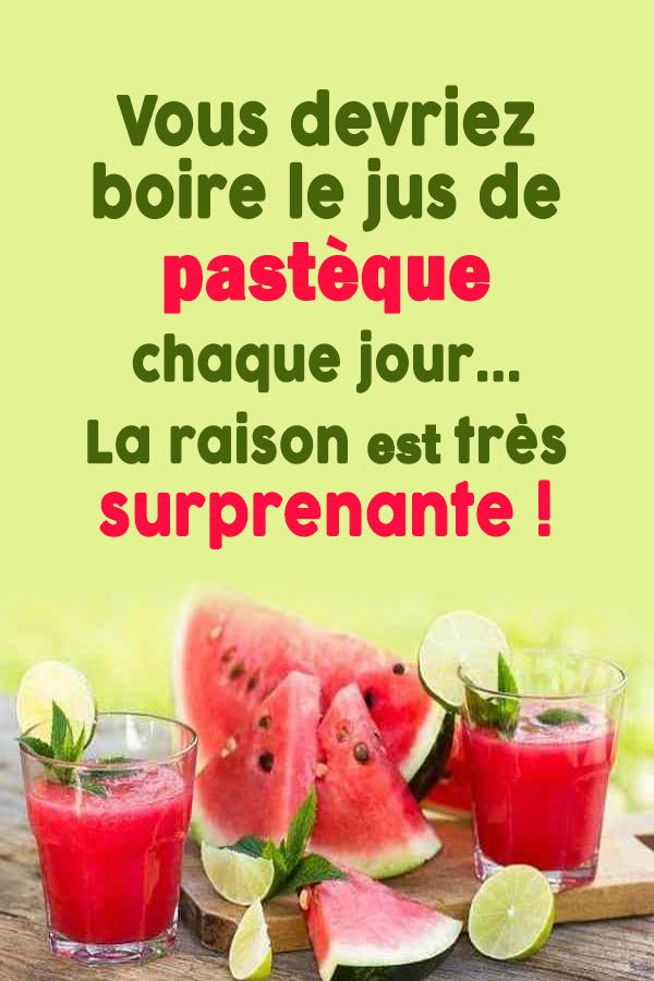 Vous devriez boire le jus de pastèque chaque jour…La raison est très surprenante !