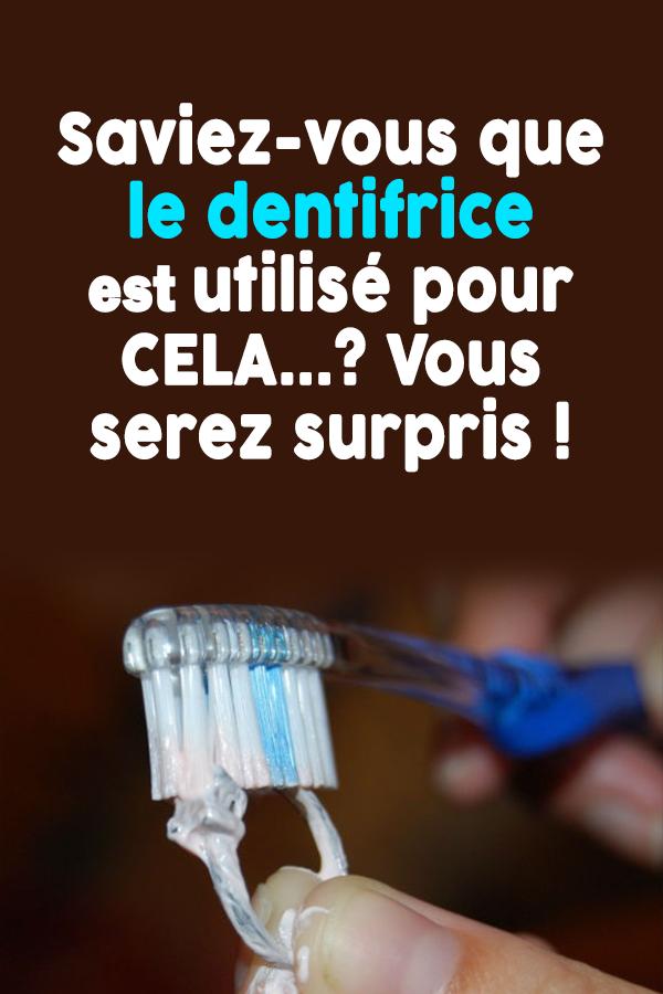 Saviez-vous que le dentifrice est utilisé pour CELA…? Vous serez surpris !