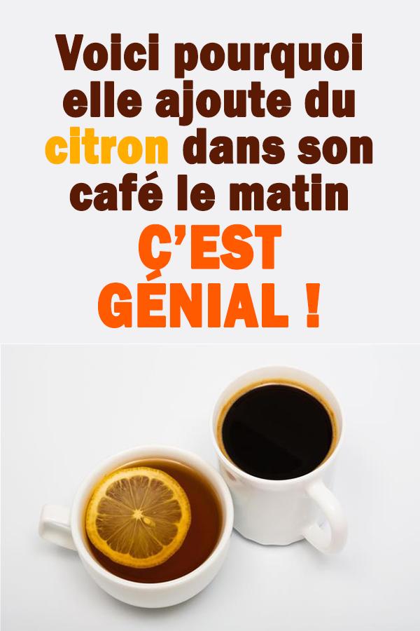 Voici pourquoi elle ajoute du citron dans son café le matin … C'est génial !