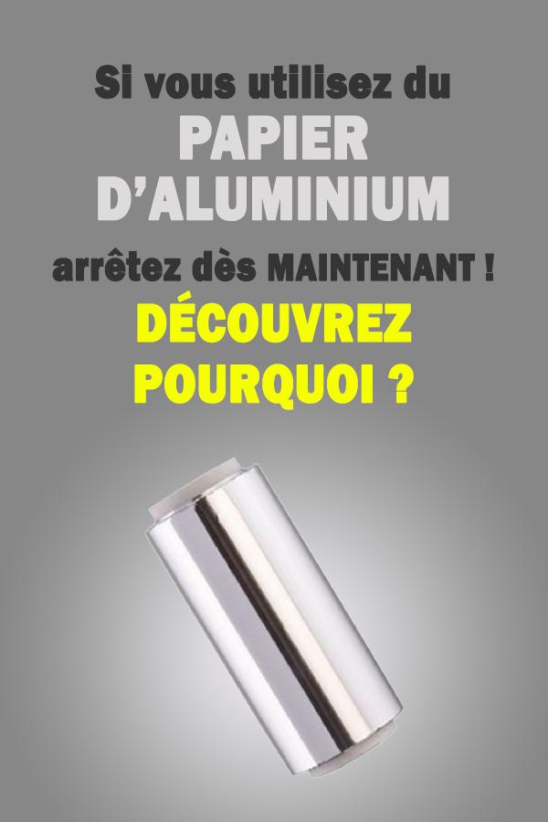 Les médecins avertissent: «Si vous utilisez du papier d'aluminium, arrêtez dès maintenant» ! Découvrez pourquoi.