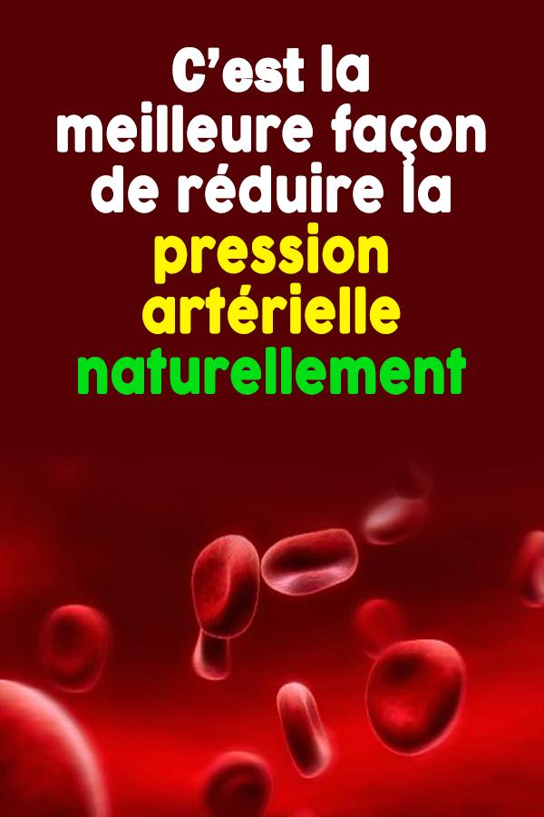C'est la meilleure façon de réduire la pression artérielle naturellement