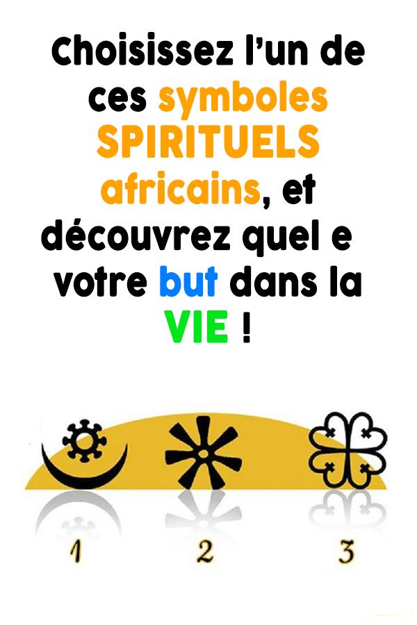 Choisissez l'un de ces symboles spirituels africains, et découvrez quel est votre but dans la vie !