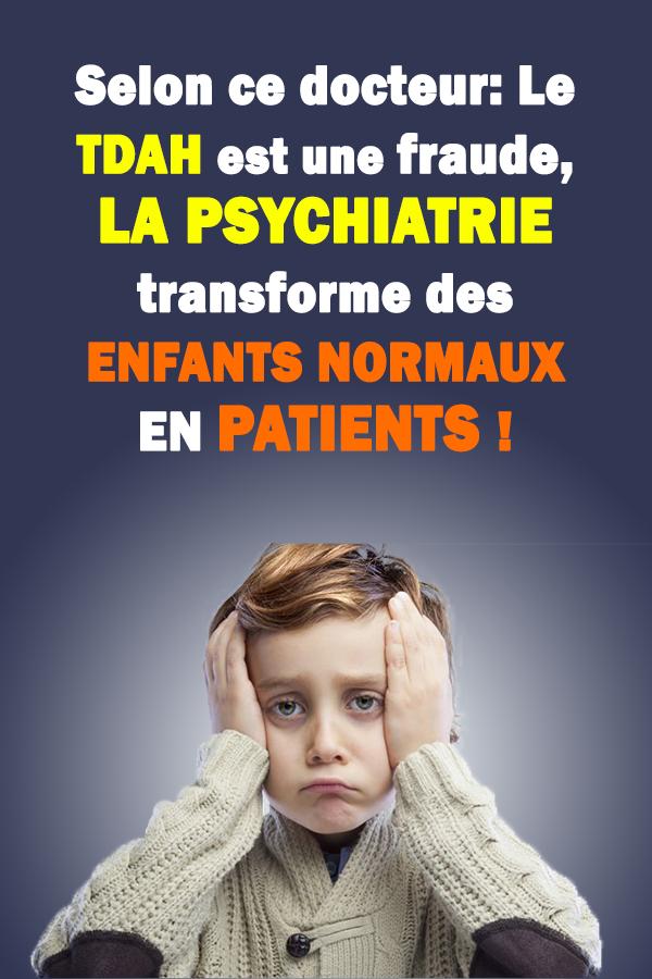 Selon ce docteur: Le TDAH est une fraude, la psychiatrie transforme des enfants normaux en patients !