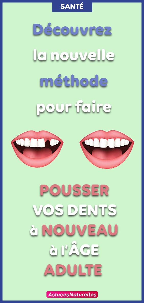 Découvrez la nouvelle méthode pour faire pousser vos dents à nouveau à l'âge adulte… C'est Juste Fascinant !
