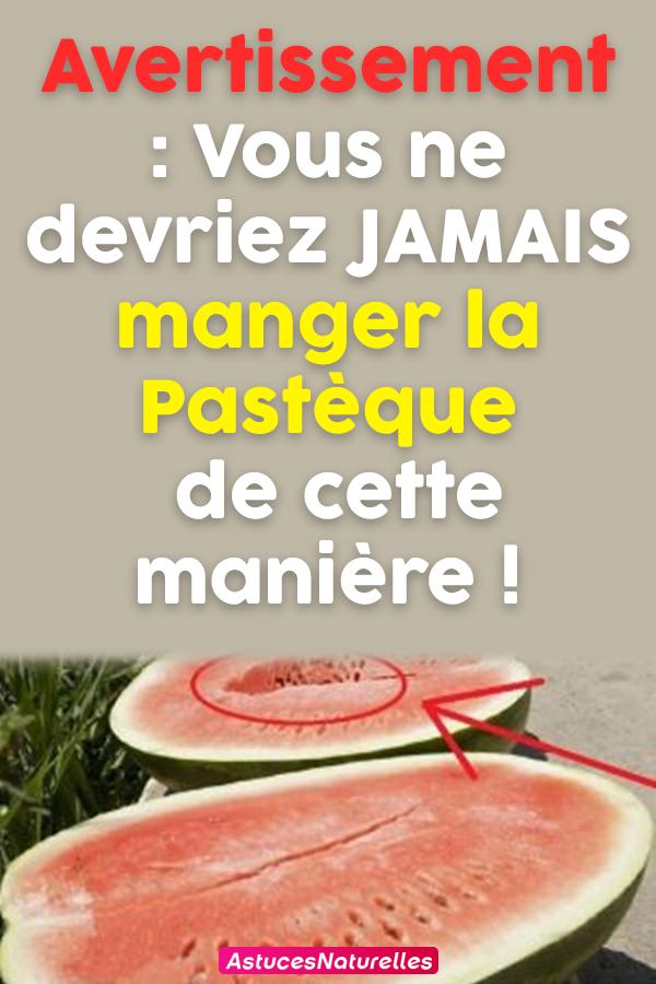 Avertissement : Vous ne devriez JAMAIS manger la Pastèque de cette manière… !