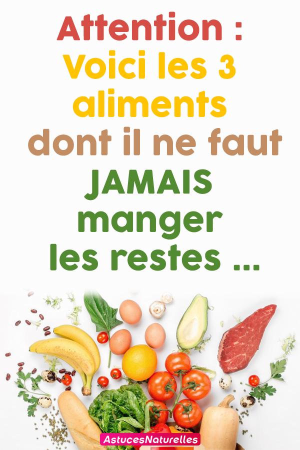 Attention : Voici les 3 aliments dont il ne faut JAMAIS manger les restes …