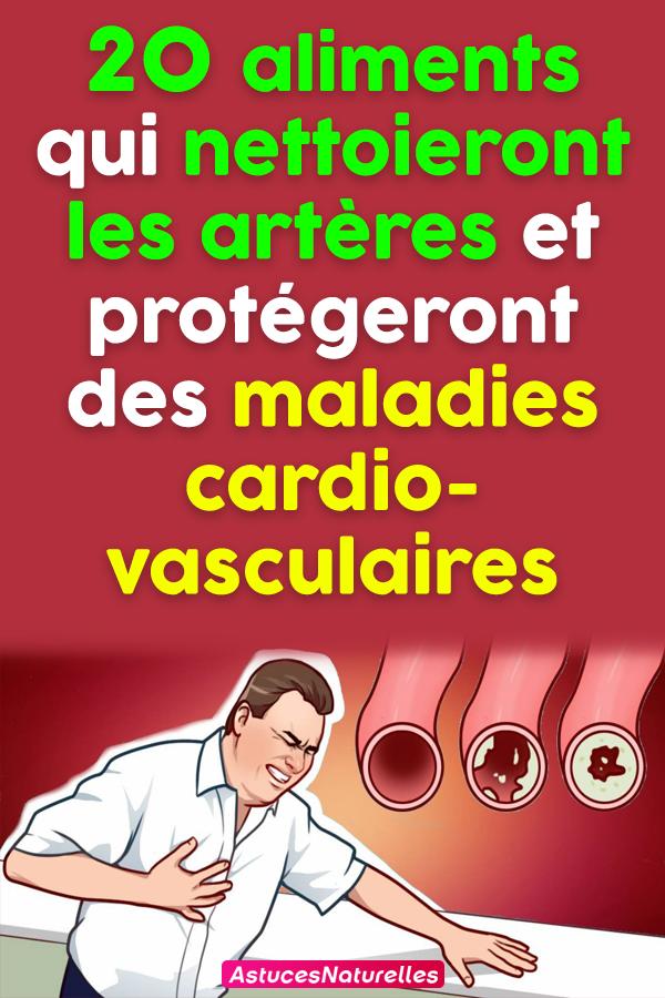 20 aliments qui nettoieront vos artères naturellement et vous protégeront des maladies cardio-vasculaires
