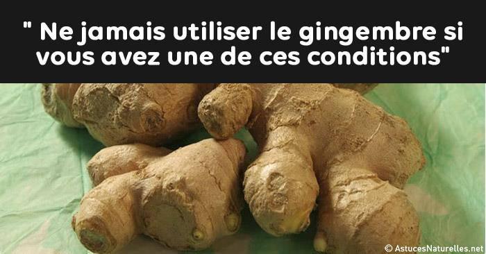 Ne jamais utiliser le gingembre si vous avez une de ces conditions, il peut causer des problèmes de santé graves !