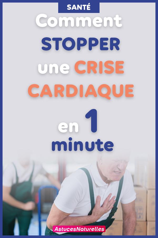Comment arrêter UNE CRISE CARDIAQUE en seulement 1 minute … !