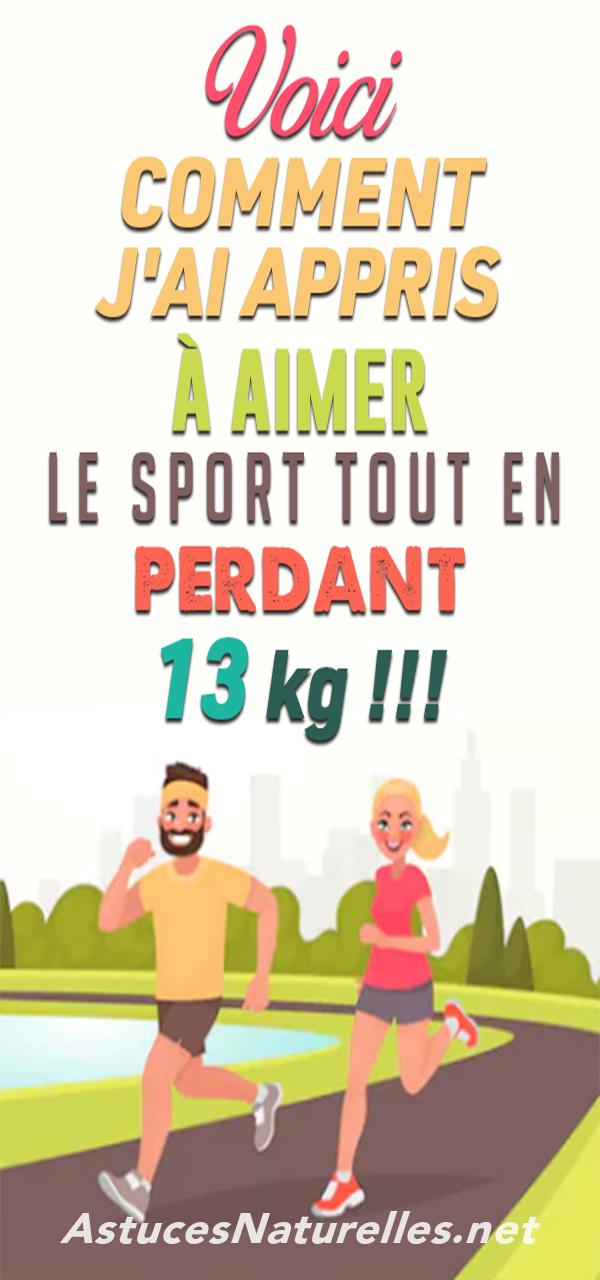 Voici comment j'ai appris à aimer le sport tout en perdant 13 kg !!!
