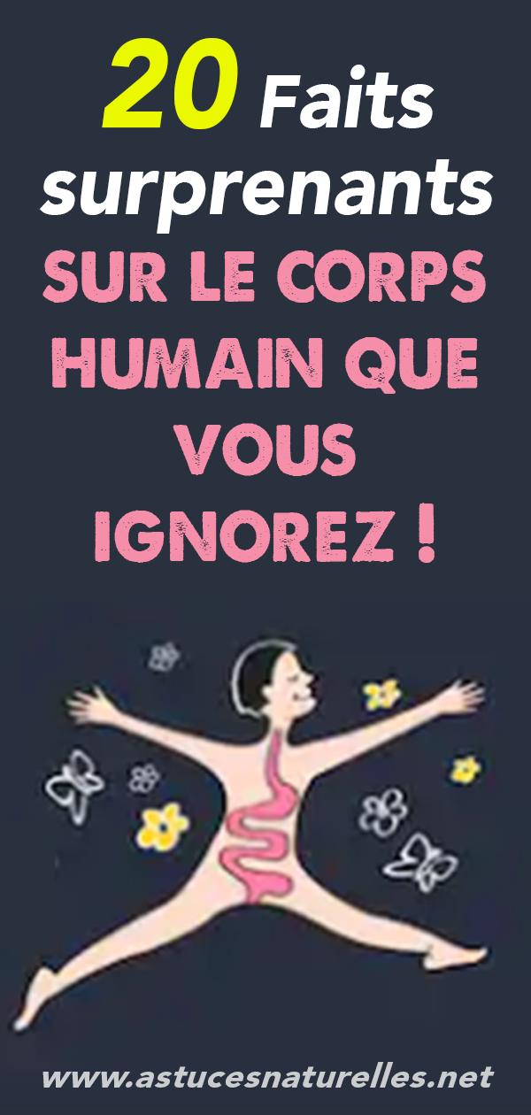 20 Faits surprenants sur le corps humain que vous ignorez !