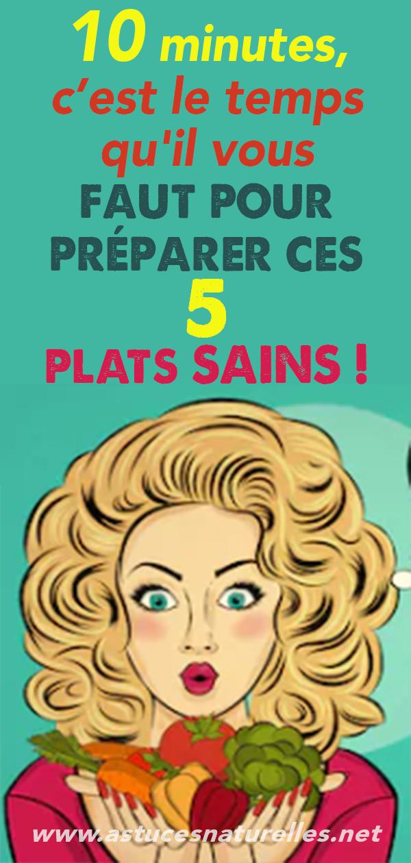 10 minutes, c'est le temps qu'il vous faut pour préparer ces 5 plats SAINS !