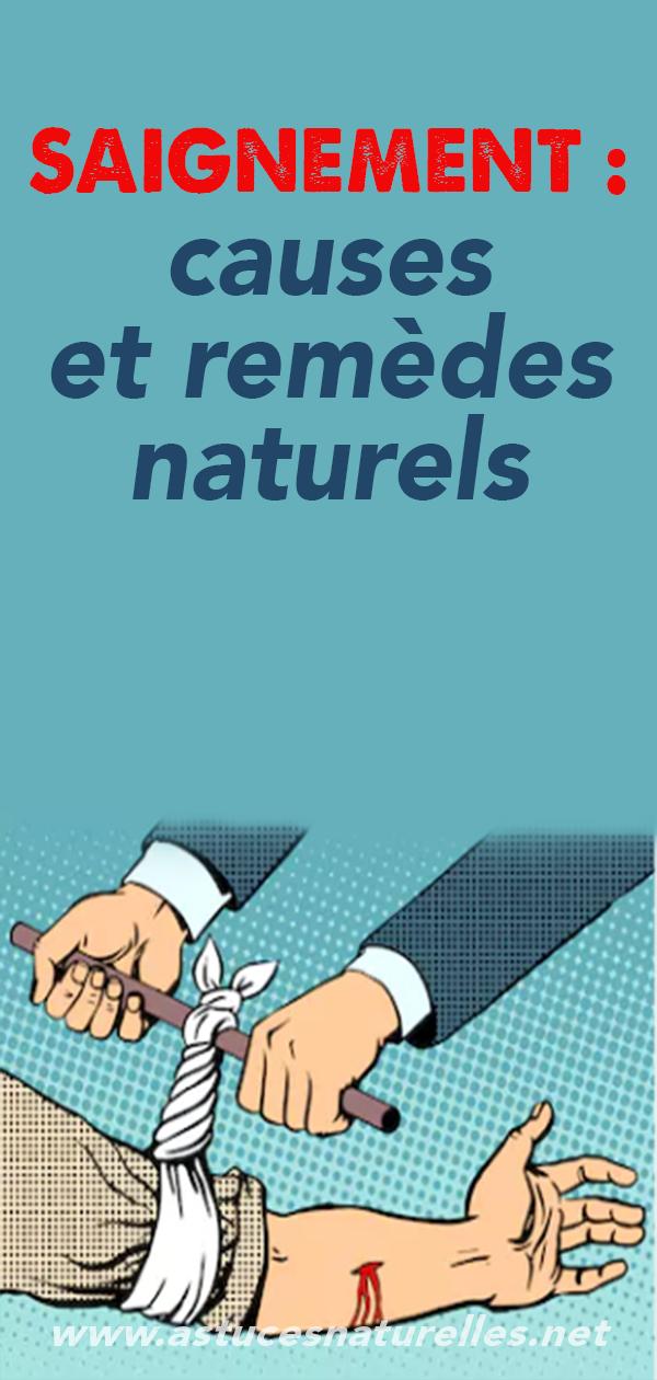 SAIGNEMENT : causes et remèdes naturels