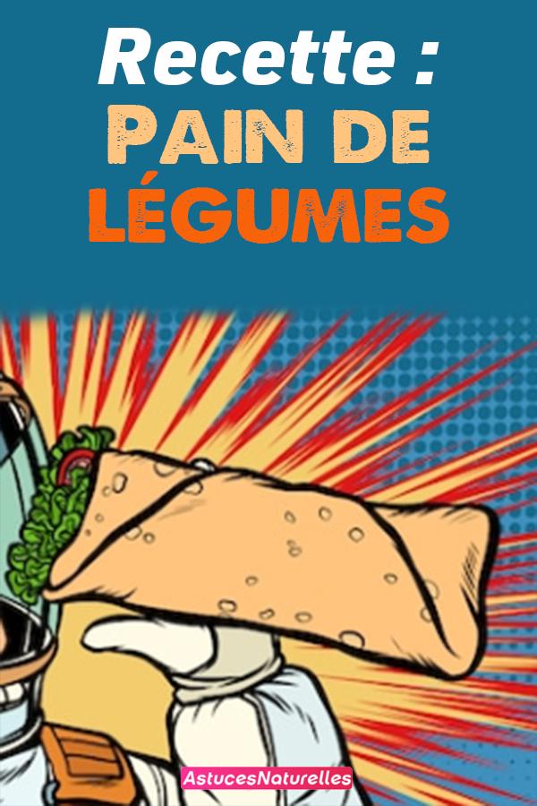 Recette : Pain de légumes.