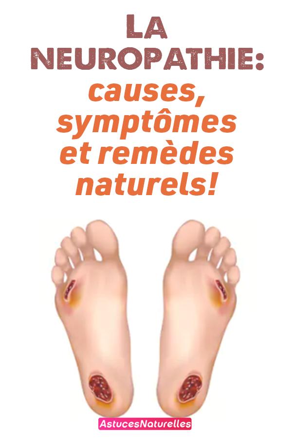 La neuropathie: causes, symptômes et remèdes naturels!