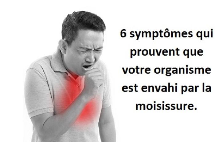 6 symptômes qui prouvent que votre organisme est envahi par la moisissure.