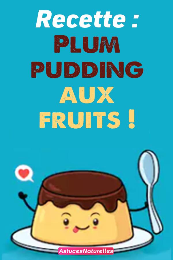 Recette : Plum pudding aux fruits !