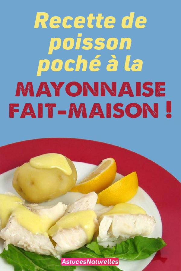 Recette de poisson poché à la mayonnaise fait-maison !