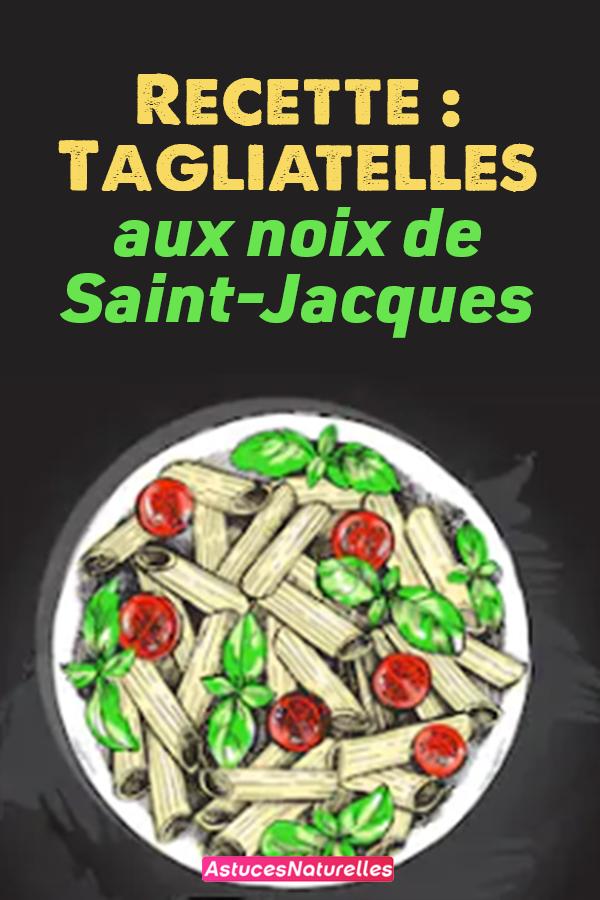 Recette: Tagliatelles aux noix de Saint-Jacques