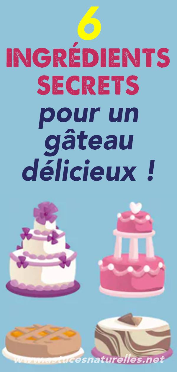 6 ingrédients secrets pour un gâteau délicieux !