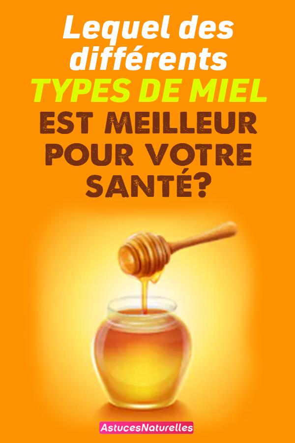 Lequel des différents types de miel est meilleur pour votre santé?