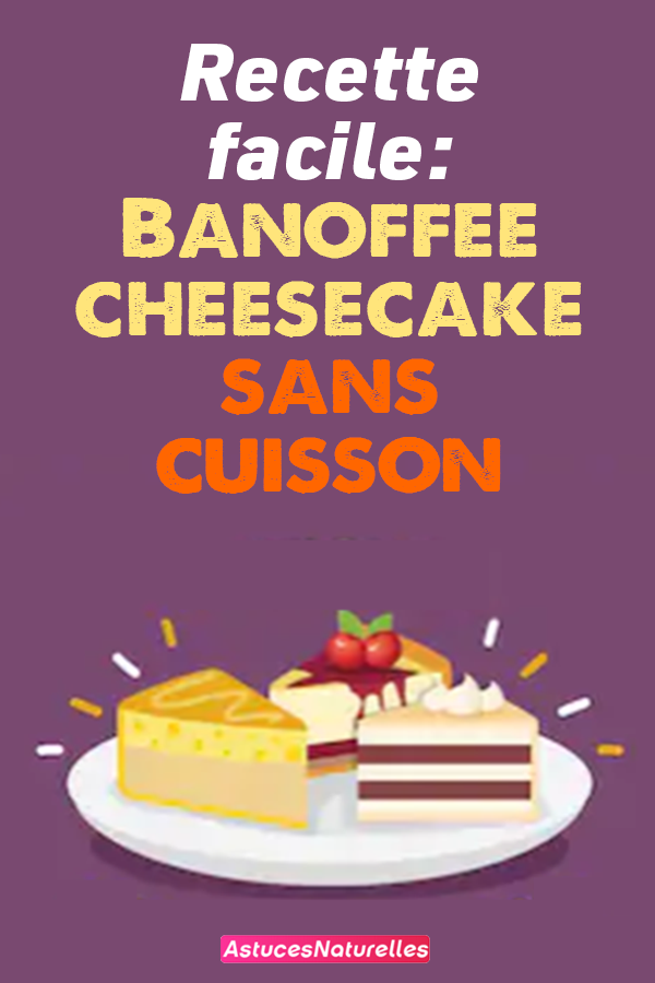 Recette facile: Banoffee cheesecake sans cuisson