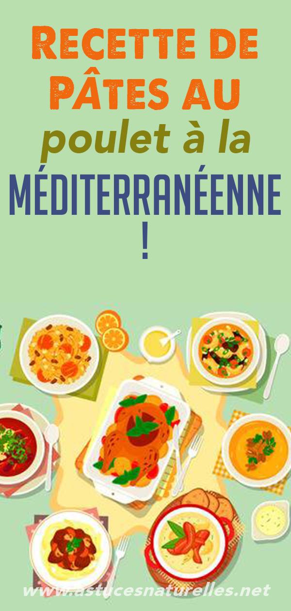 Recette de Pâtes au poulet à la méditerranéenne!