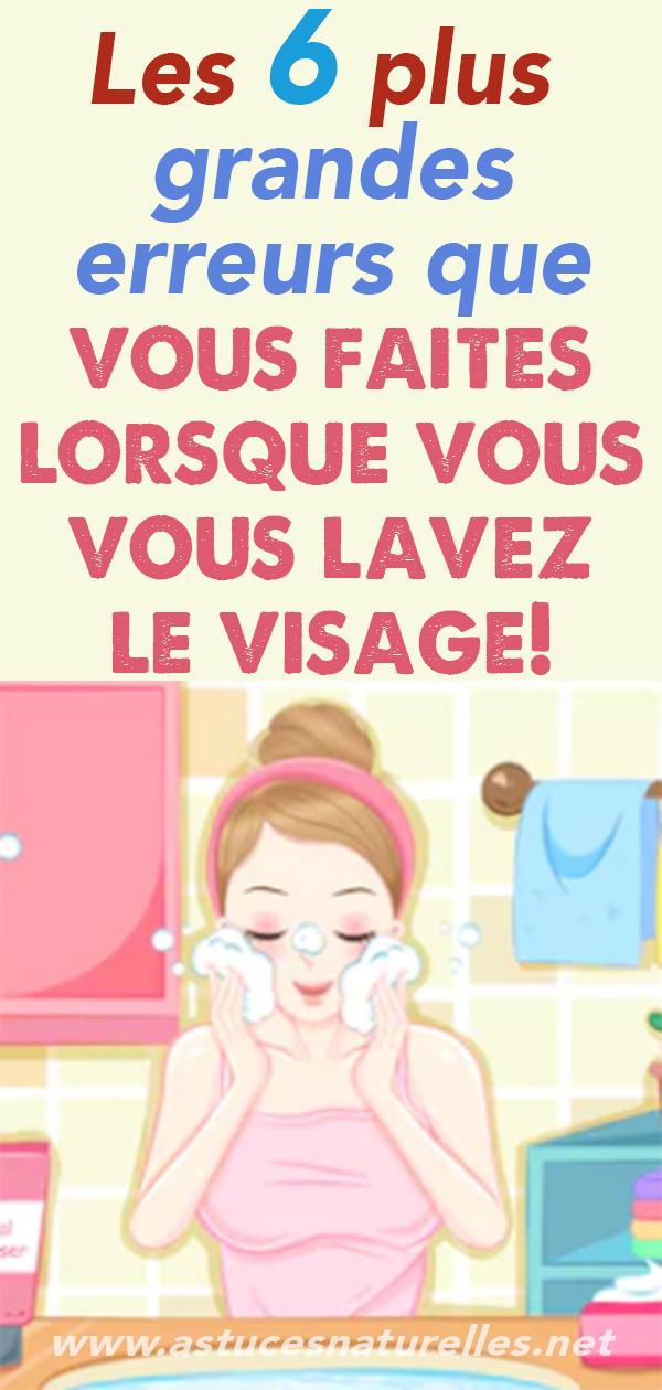 Les 6 plus grandes erreurs que vous faites lorsque vous vous lavez le visage!