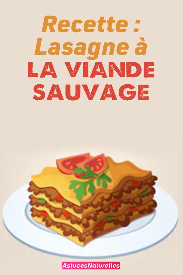 Recette : Lasagne à la viande sauvage