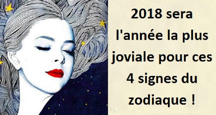 2018 sera l'année la plus joviale pour ces 4 signes du zodiaque !
