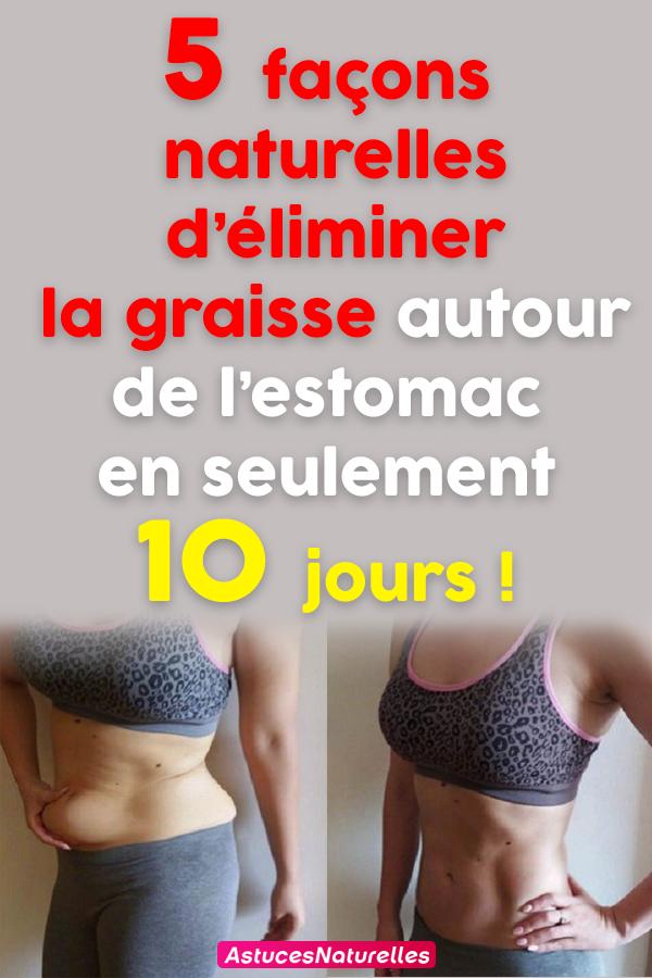 5 façons naturelles d'éliminer la graisse autour de l'estomac en seulement 10 jours !