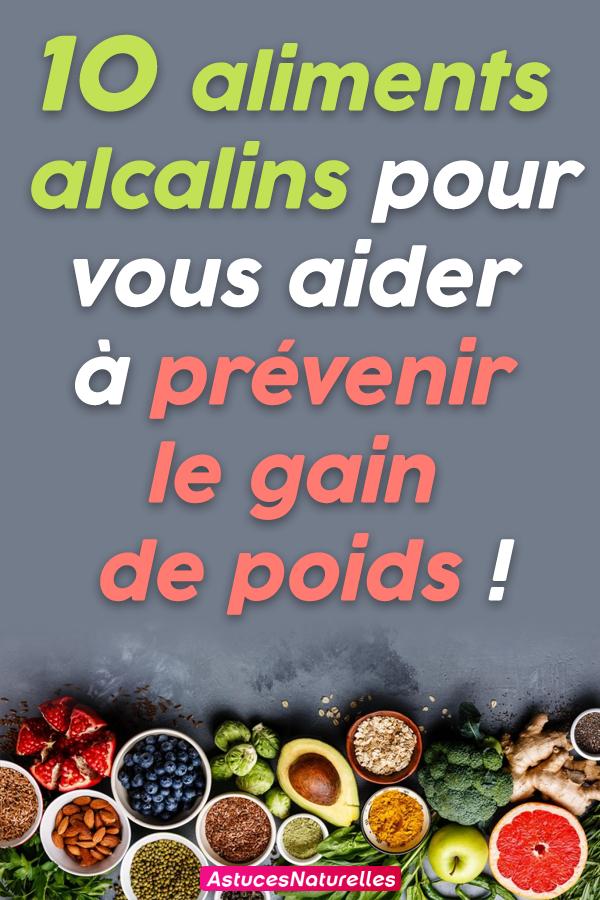 10 aliments alcalins pour vous aider à prévenir le gain de poids !