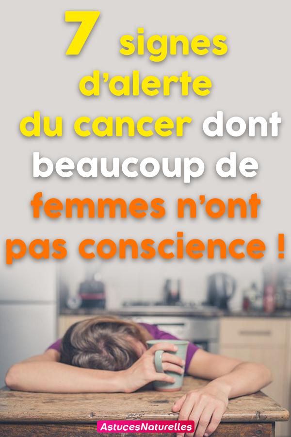 7 signes d'alerte du cancer dont beaucoup de femmes n'ont pas conscience !