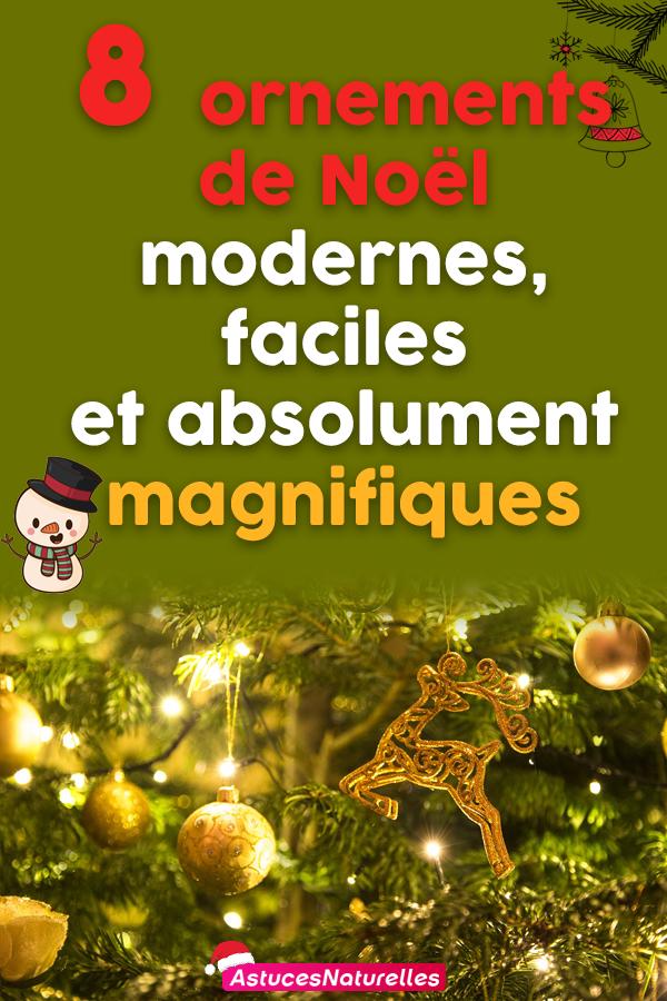 8  ornements de Noël modernes, faciles et absolument magnifiques