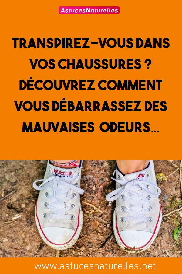 Transpirez-vous dans vos chaussures ? Découvrez comment vous débarrassez des mauvaises odeurs…