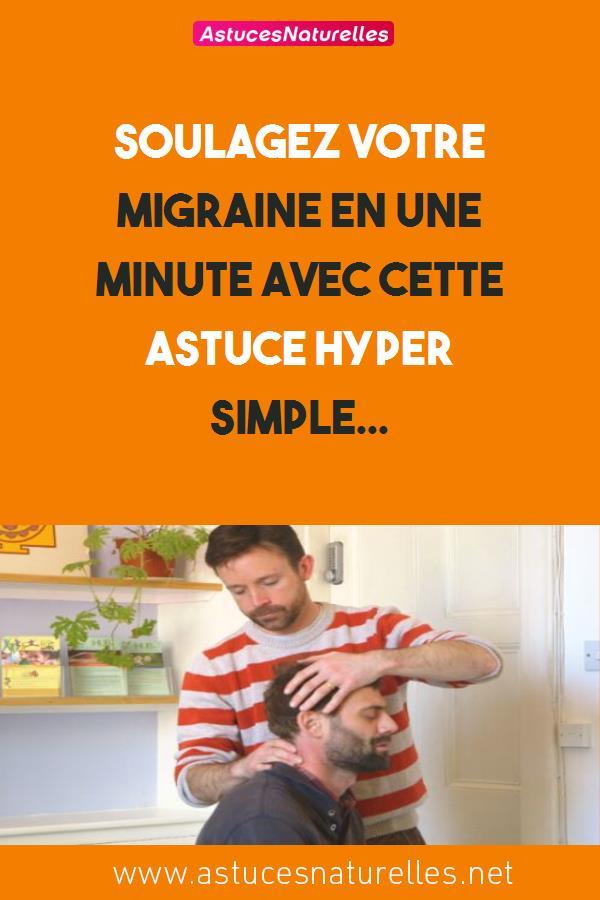 Soulagez votre migraine en une minute avec cette astuce HYPER Simple…
