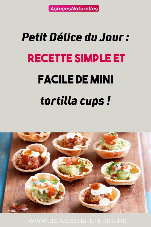 Petit Délice du Jour : Recette simple et facile de mini tortilla cups !