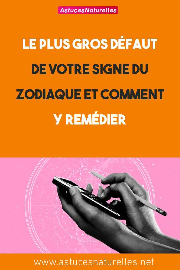 Le plus gros défaut de votre signe du zodiaque et comment y remédier